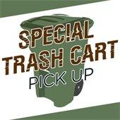 Special Trash Cart Pick Up