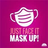Just face it. Mask up