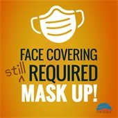 Face covering still required. Mask up